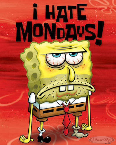 Spongebob Poster I Hate Mondays