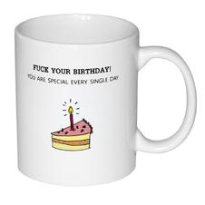 Fuck Your Birthday Tasse