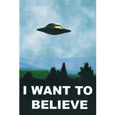 """I Want To Believe"" Poster"