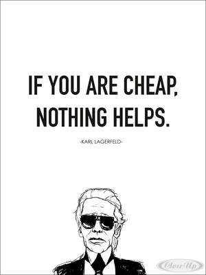 Karl Lagerfeld Kunstdruck If You Are Cheap,Noth...