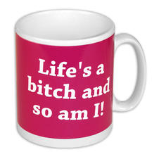 Life's a bitch  Tasse ...and