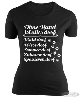 Ohne Hund ist alles doof Girlie Shirt