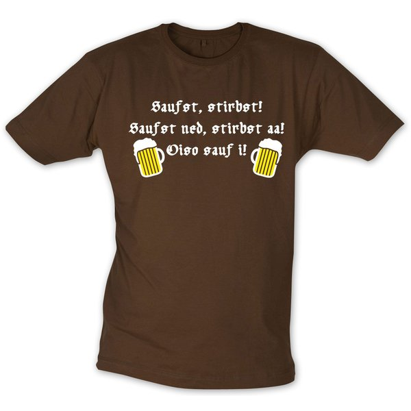 Saufst, stirbst! T-Shirt