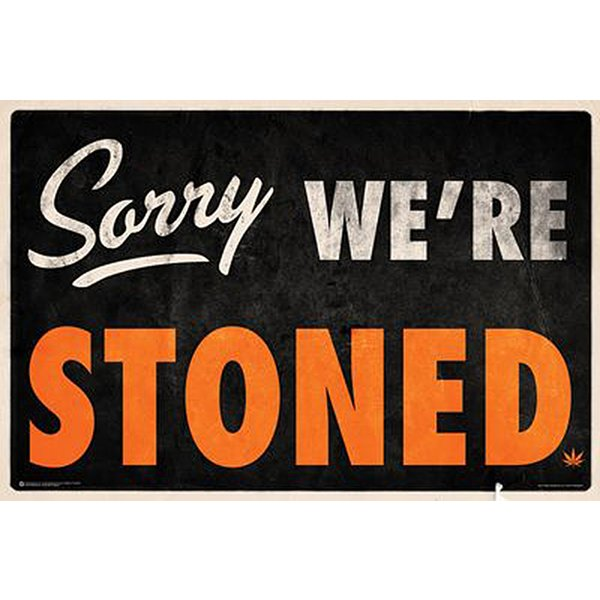 Sorry We're Stoned Poster
