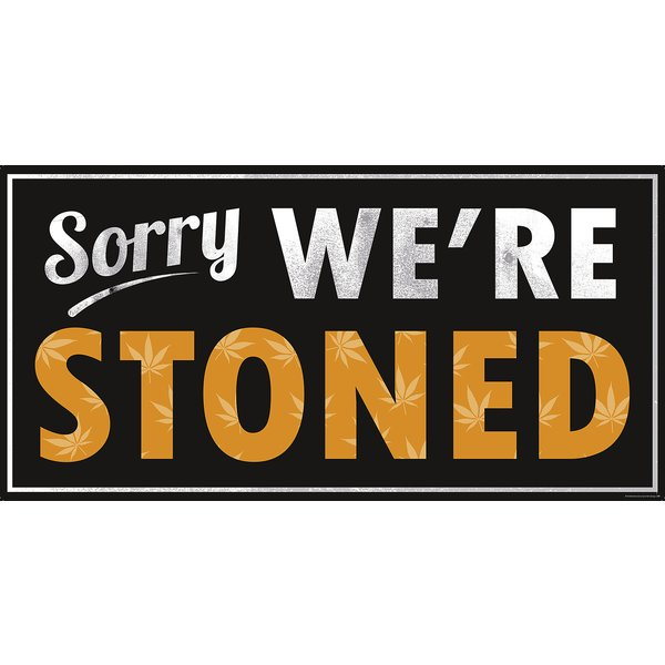 Sorry We're Stoned